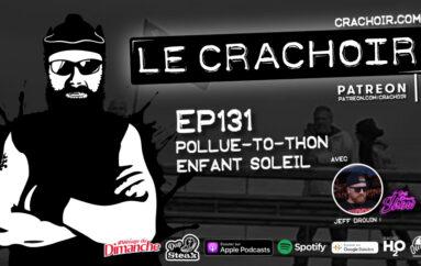 Le Crachoir – EP131: Pollue-to-thon Enfant Soleil