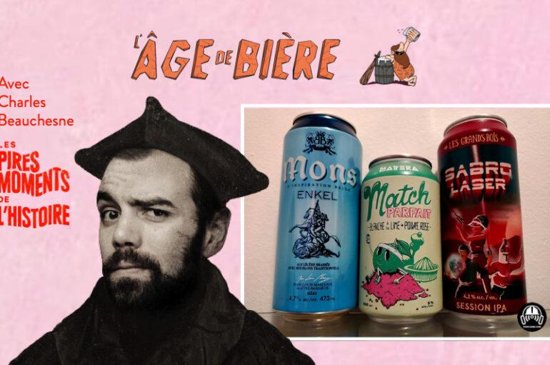 L'Âge de Bière – S02 – EP37: avec Charles Beauchesne – Mons Enkel, Match Parfait et Sabro Laser