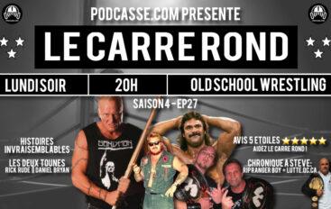 Le Carré Rond – S04 – EP27: RIP Ranger Boy & Histoires invraisemblables