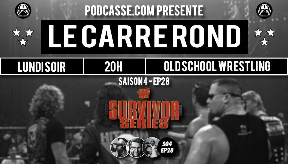 Le Carré Rond – S04 – EP28: Deep Dive > Survivor Series 97