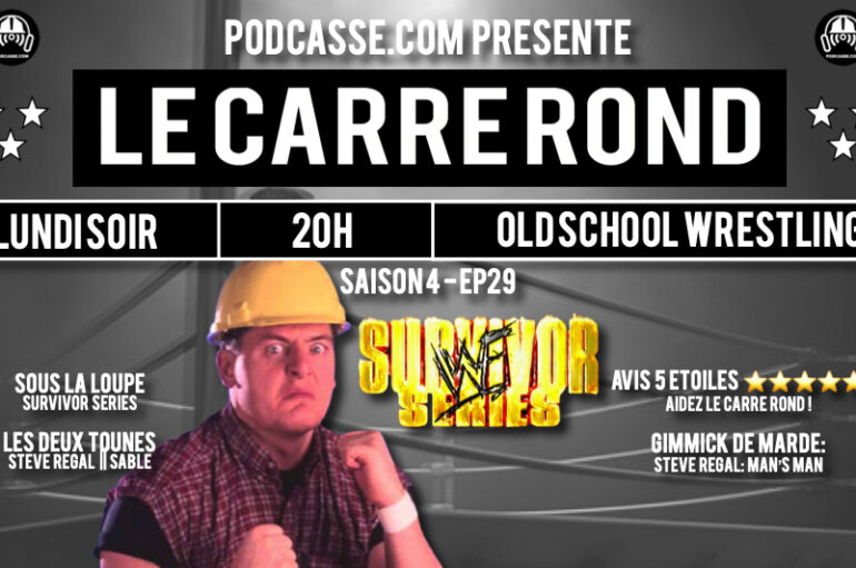 Le Carré Rond – S04 – EP29: Survivor Series 98 et Regal: Man's Man