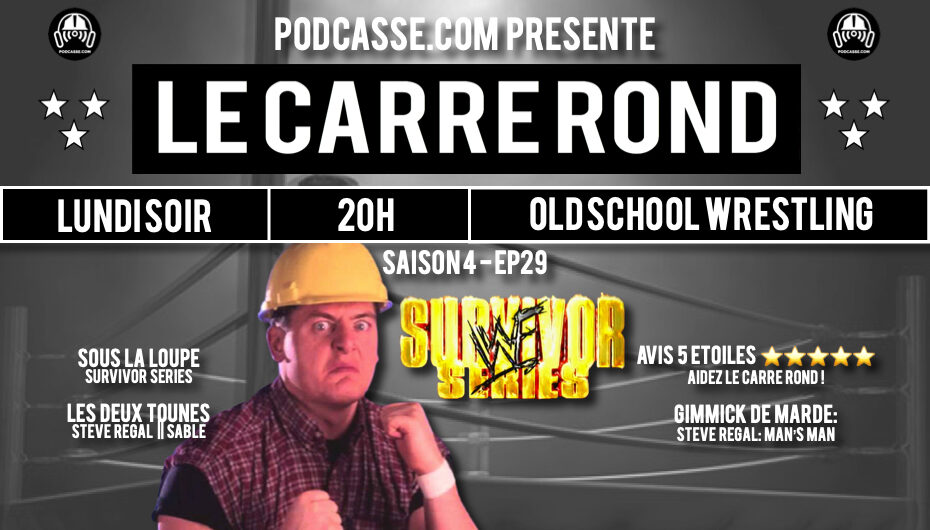 Le Carré Rond – S04 – EP29: Survivor Series 98 et Regal: Man's Man