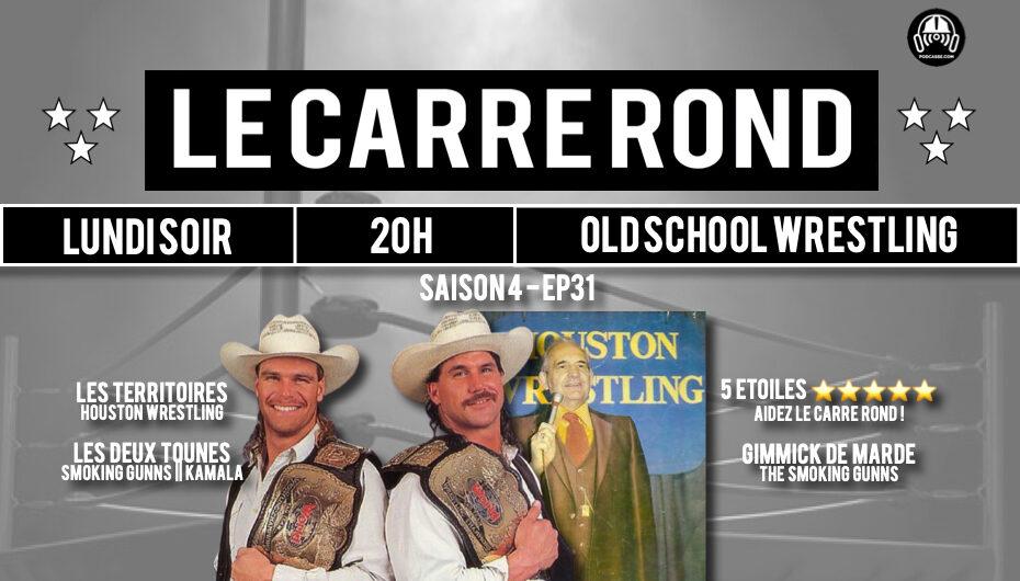 Le Carré Rond – S04 – EP31: Houston Wrestling & Gimmick de Marde