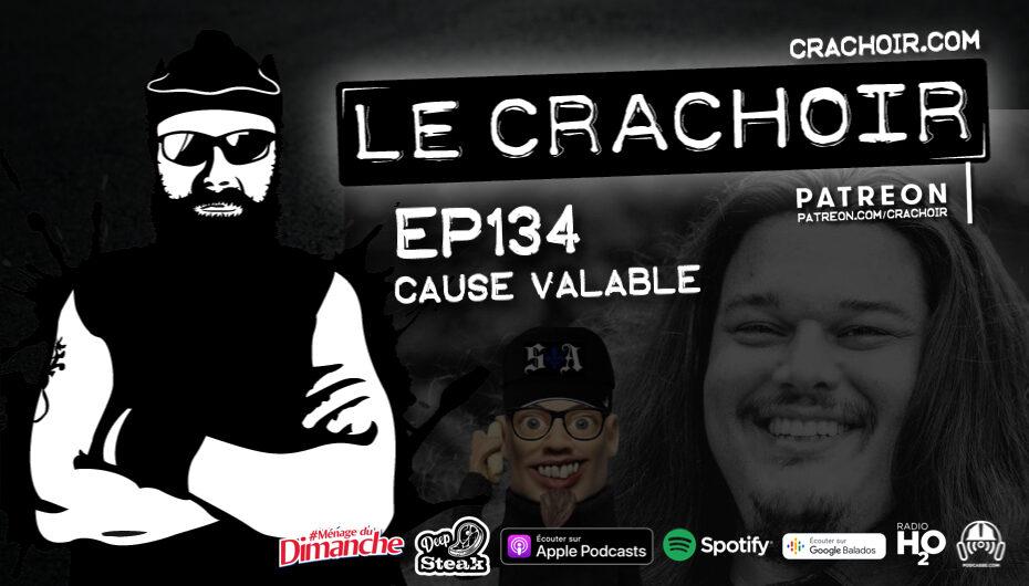 Le Crachoir – EP134: Cause Valable