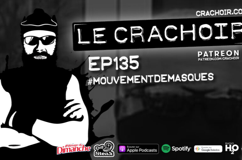 Le Crachoir – EP135: #mouvementdemasques