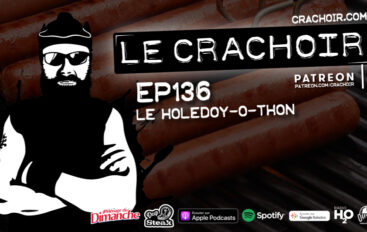Le Crachoir – EP136: Le Holedoy-o-thon