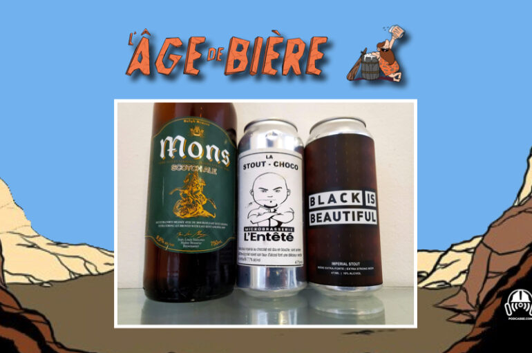 L'Âge de Bière – S02 – EP39 Mons Scotch Ale, Stout Choco et Black is Beautiful