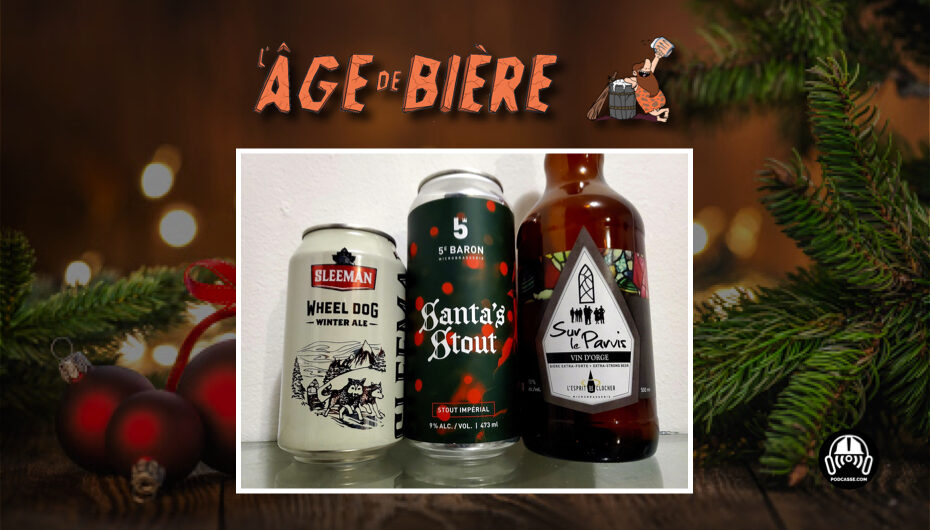 L'Âge de Bière – S02 – EP42: Sleeman Wheel Dog, Santa's Stout et Sur le Parvis