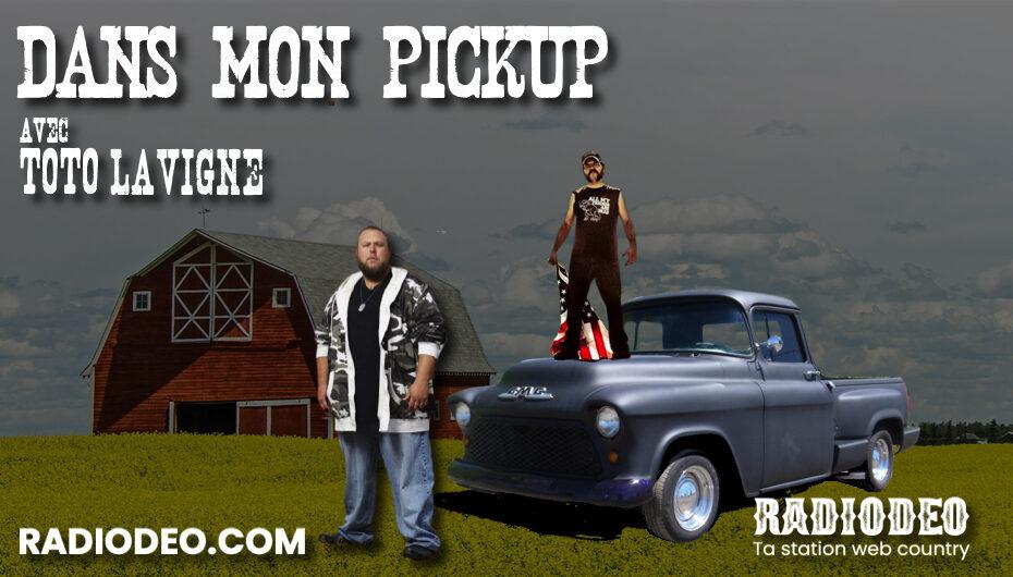 Dans mon Pickup avec Toto Lavigne – 23 Octobre