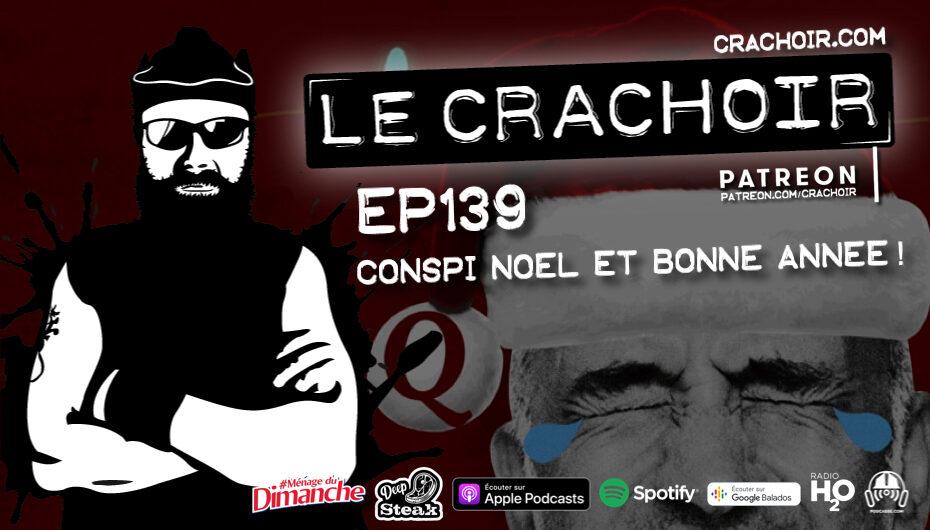 Le Crachoir – EP139: Conspi Noël et Bonne Année