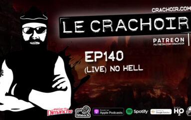 Le Crachoir – EP140: No Hell