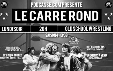 Le Carré Rond – S04 – EP38: Texas: WCCW – Pt.2 – Les Von Erich