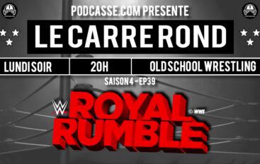 Le Carré Rond – S04 – EP39: Royal Rumble !
