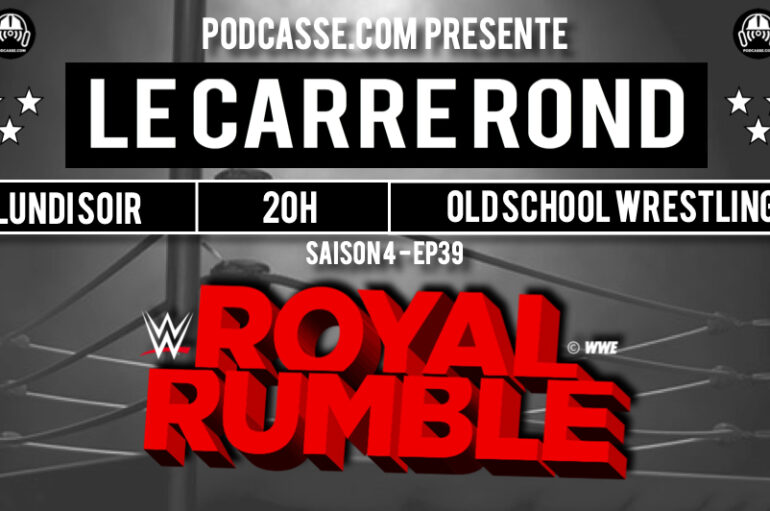 Le Carré Rond – S04 – EP39: Royal Rumble !