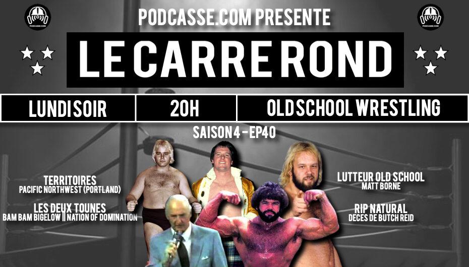 Le Carré Rond – S04 – EP40: Pacific Northwest Wrestling (Portland)
