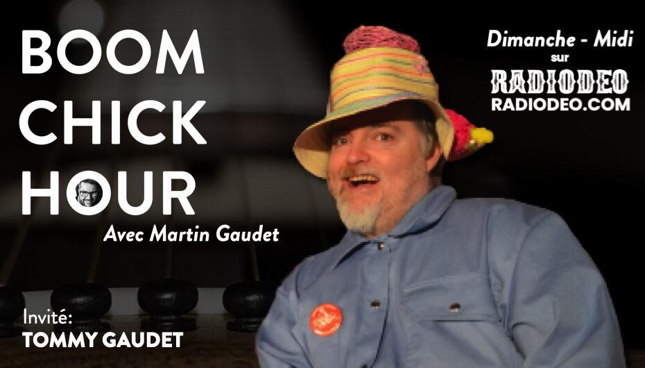 Boom Chick Hour – EP08: Les choix de Tommy Gaudet