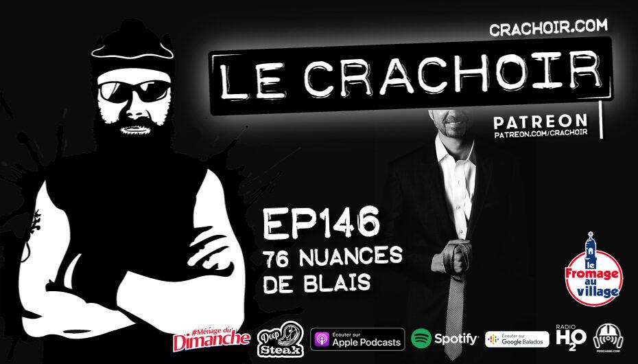 Le Crachoir – EP146: 76 nuances de Blais