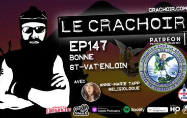 Le Crachoir – EP147: Bonne St-Vat'enloin