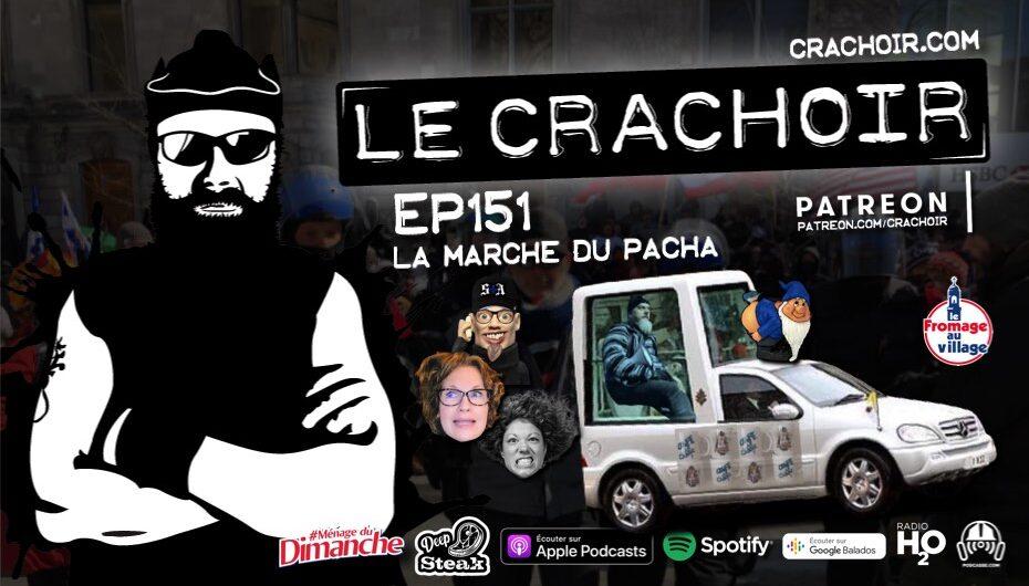 Le Crachoir – EP151: La marche du Pacha