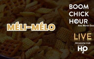 Boom Chick Hour – EP21: Méli-Mélo