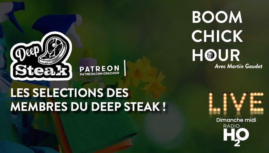 Boom Chick Hour – EP17: Les sélections du Deep Steak