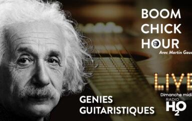 Boom Chick Hour – EP14: Génies Guitaristiques