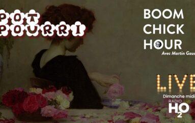 Boom Chick Hour – EP19: Pot-Pourri