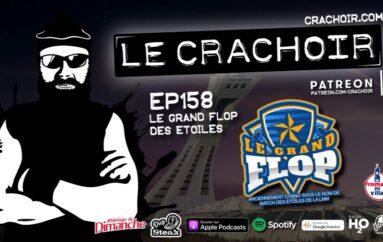 Le Crachoir – EP158: Le Gros Flop des Étoiles