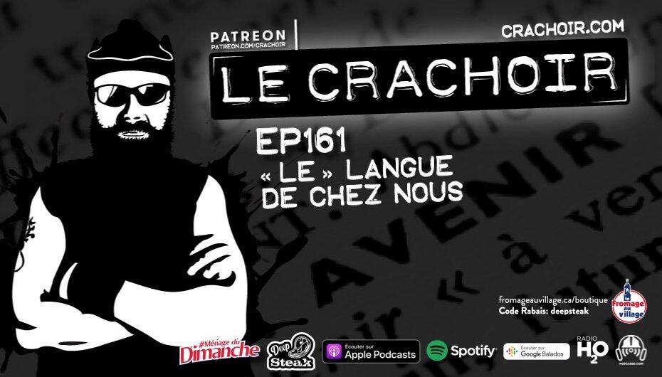 Le Crachoir – EP161: «Le» langue de chez-nous
