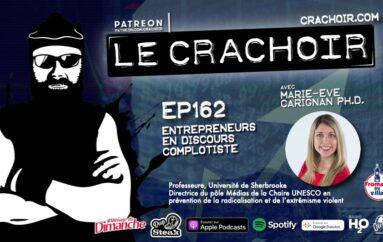 Le Crachoir – EP162: Entrepreneurs en discours complotiste
