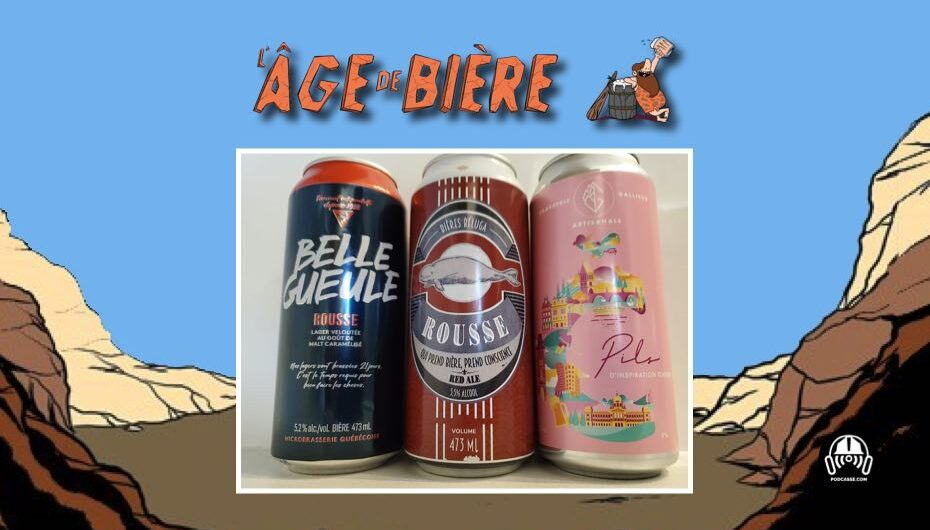 L'Âge de Bière – S03 – EP20: Belle Gueule Rousse, Béluga Rousse et Pils de Gallicus