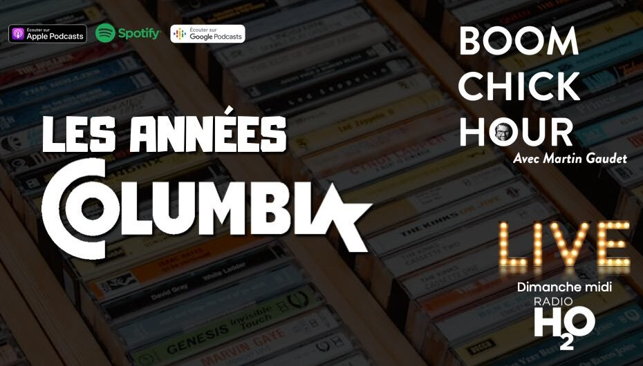 Boom Chick Hour – EP27: Les années Columbia