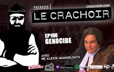 Le Crachoir – EP166: Génocide