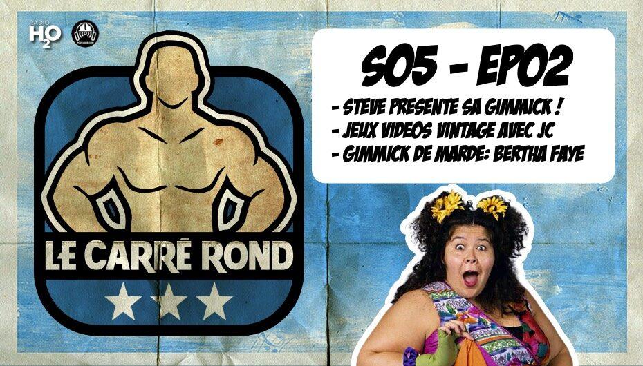 Le Carré Rond – S05 – EP02: La gimmick à Steve, jeux vidéos vintage et Bertha Faye