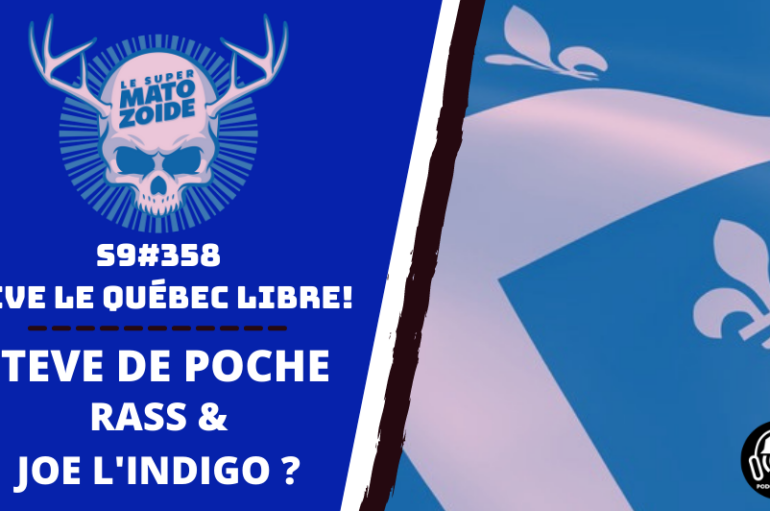 Le Super Matozoïde – S9#358 – Vive le Québec Libre!