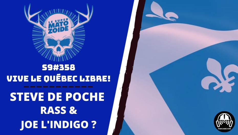 Le Super Matozoïde – S9#358: Vive le Québec Libre!