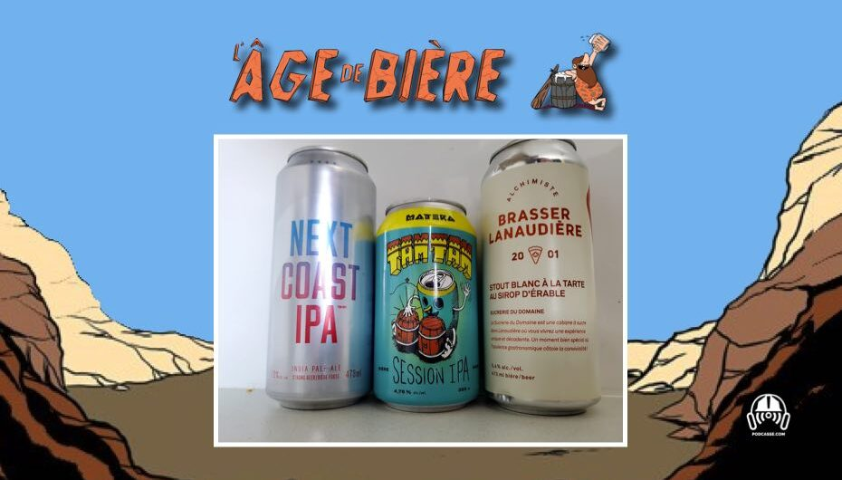 L'Âge de Bière – S03 – EP22: Next Coast IPA de Goose Island, Tam Tam et Stout Blanc Alchimiste