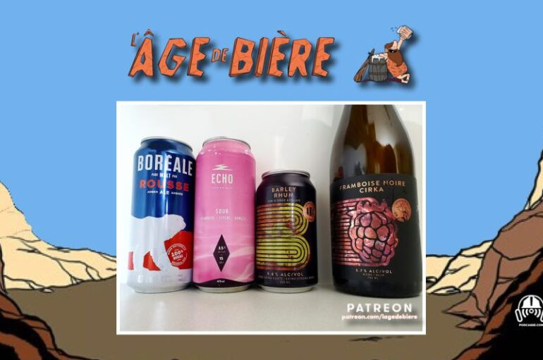 L'Âge de Bière – S03 – EP24: avec Jf et Ced – Boréale Rousse, Echo Sour et Barley Rhum