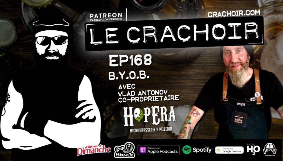 Le Crachoir – EP168: B.Y.O.B.