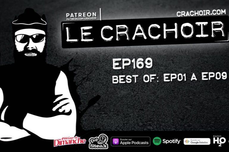 Le Crachoir – EP169: Best of. EP01 > EP09