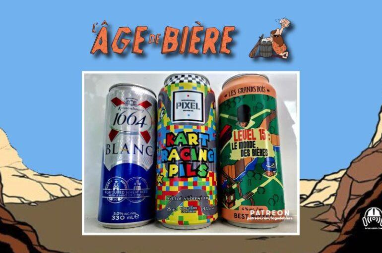L'Âge de Bière – S03 – EP26:  1664 Blanc, Kart Racing Pils et Level 15