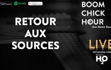 Boom Chick Hour – EP32: Retour aux sources