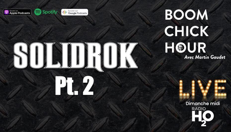 Boom Chick Hour – EP31: Solidrok, Pt 2/2