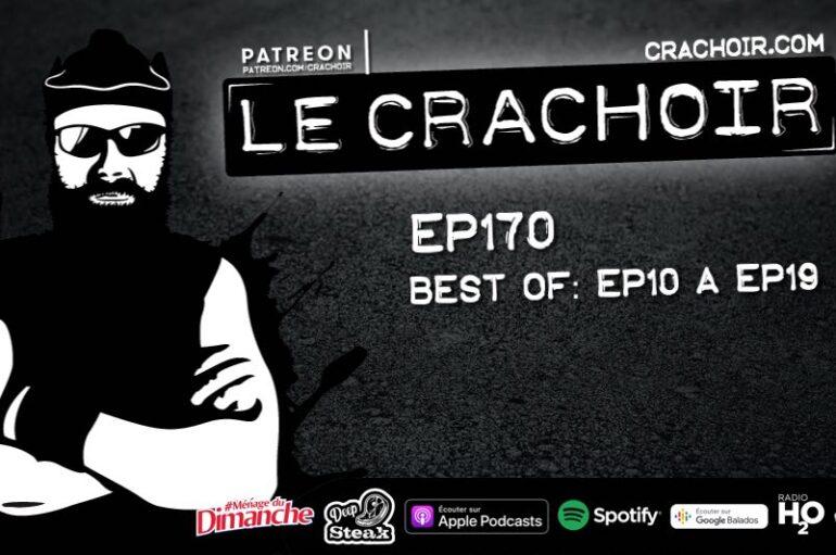 Le Crachoir – EP170: Best of. EP10 > EP19