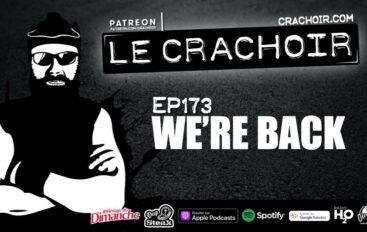 Le Crachoir – EP173: We're Back.
