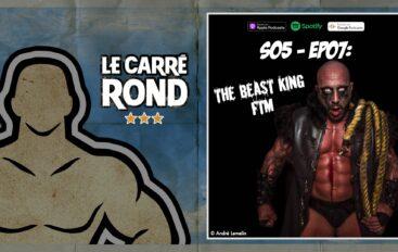 Le Carré Rond – S05 – EP07: The Beast King FTM !