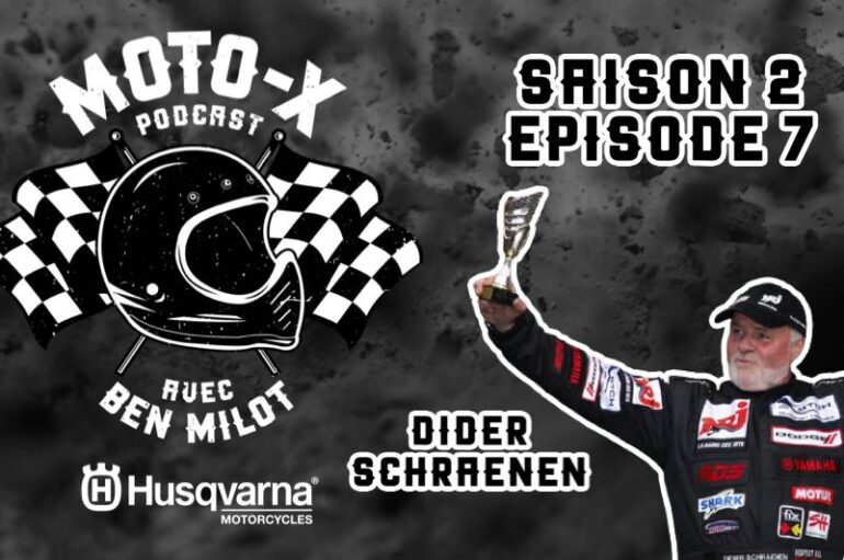 Moto-X Podcast avec Ben Milot – S02 – EP07: Didier Schraenen