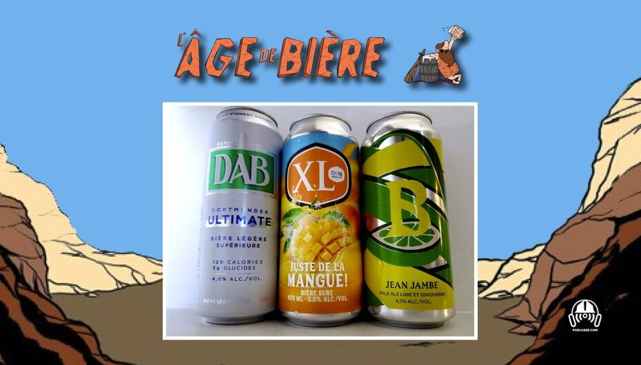 L'Âge de Bière – S03 – EP33: DAB Ultimate, Juste de la Mangue et Jean Jambe