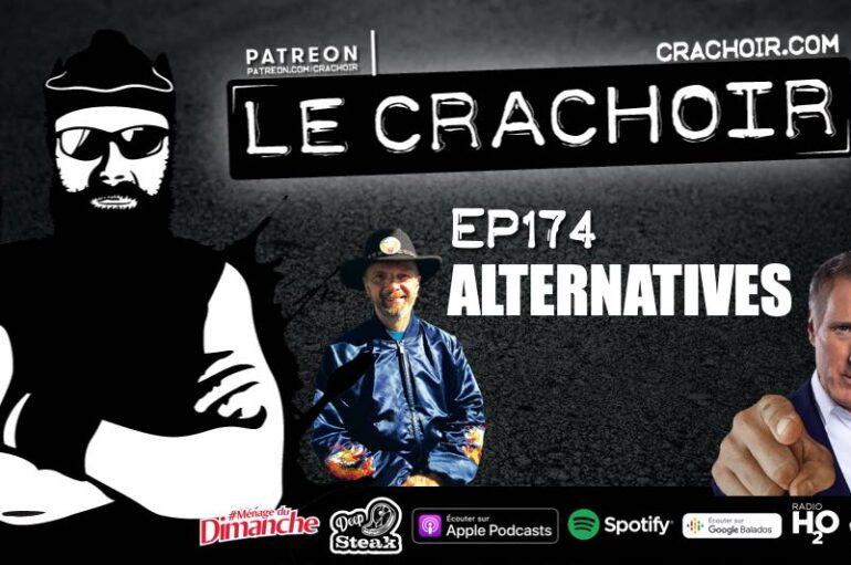 Le Crachoir – EP174: Alternatives…