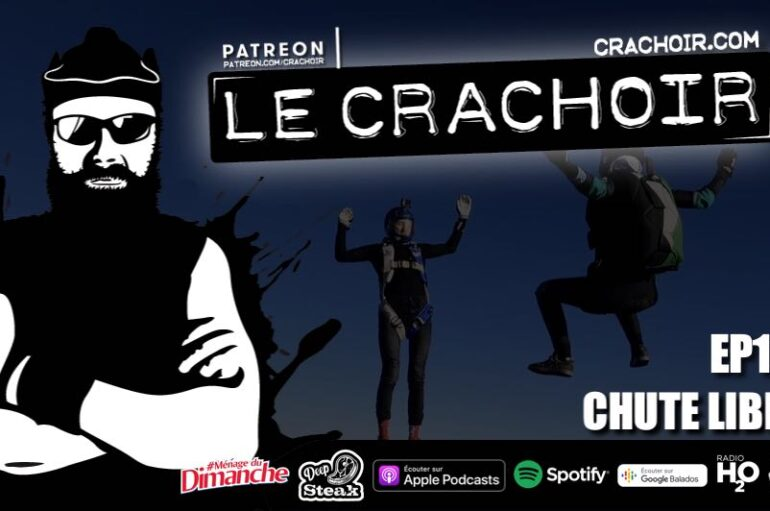 Le Crachoir – EP177: Chute Libre